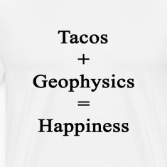 tacos_plus_geophysics_equals_happiness T-Shirts