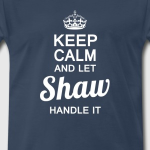 Let Shaw handle it - Men's Premium T-Shirt