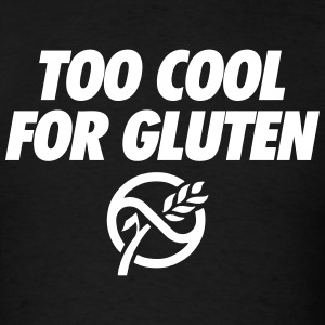 Too Cool For Gluten T-Shirts - Men's T-Shirt