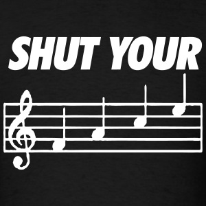 Shut Your Face T-Shirts - Men's T-Shirt