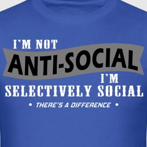 Im-Not-Anti-Social-Im-Selectively-Social-Theres - Men's T-Shirt