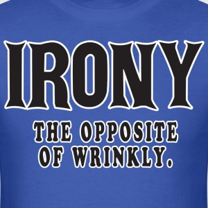 Irony-The-Opposite-Of-Wrinkly-T-Shirt - Men's T-Shirt