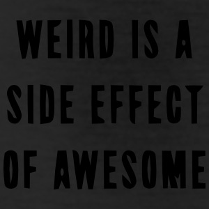 WEIRD IS A SIDE EFFECT OF AWESOME Bottoms - Leggings