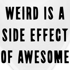 WEIRD IS A SIDE EFFECT OF AWESOME Caps - Bandana
