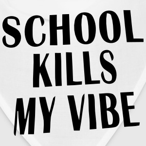 SCHOOL KILLS MY VIBE Caps - Bandana