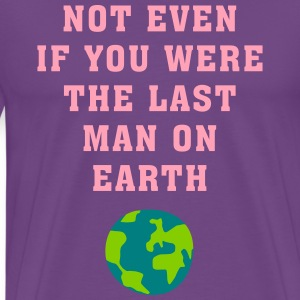 not_even_if_you__02201607_3c T-Shirts - Men's Premium T-Shirt