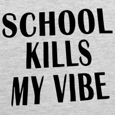 SCHOOL KILLS MY VIBE Tank Tops