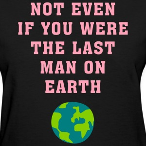 not_even_if_you__02201607_3c Women's T-Shirts - Women's T-Shirt