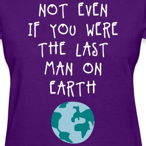 not_even_if_you__02201608_3c Women's T-Shirts - Women's T-Shirt