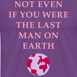 not_even_if_you_02201609_3c T-Shirts - Men's Premium T-Shirt