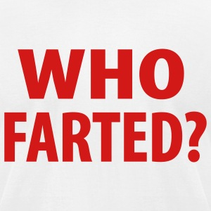 Funny Who Farted T-Shirts - Men's T-Shirt by American Apparel