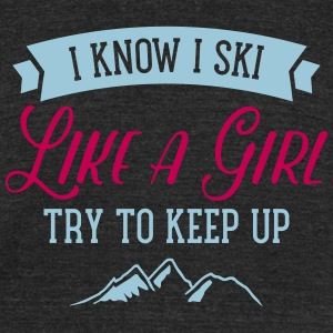 I Know I Ski Like A Girl - Try To Keep Up T-Shirts - Unisex Tri-Blend T-Shirt by American Apparel