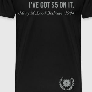 Mary McLeod Bethune - Black History Month Quote T  - Men's Premium T-Shirt