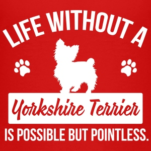 Dog shirt: Life without a Yorkie is pointless Kids' Shirts - Kids' Premium T-Shirt