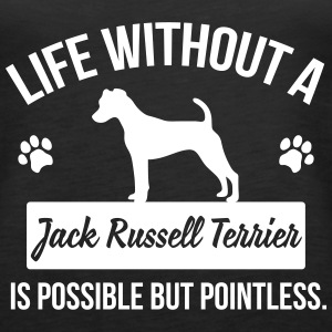 Dog shirt: Life without a JRT is pointless Tanks - Women's Premium Tank Top