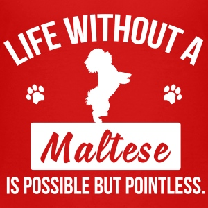 Dog shirt: Life without a Maltese is pointless Baby & Toddler Shirts - Toddler Premium T-Shirt