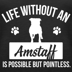 Dog shirt: Life without an amstaff is pointless Tanks