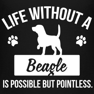 Dog shirt: Life without a beagle is pointless Baby & Toddler Shirts - Toddler Premium T-Shirt