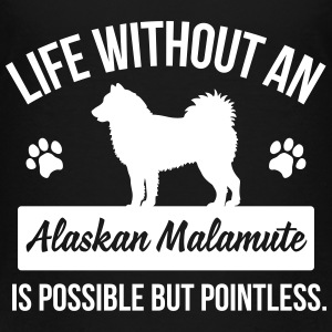 Dog shirt: Life without a Alaskan Malamute Baby & Toddler Shirts - Toddler Premium T-Shirt