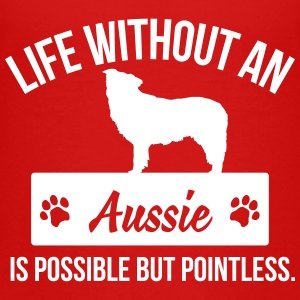 Dog shirt: Life without an aussie is pointless Kids' Shirts - Kids' Premium T-Shirt