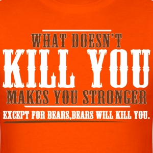 WHAT-DOESNT-KILL-YOU-MAKES-YOU-STRONGER-EXCEPT - Men's T-Shirt