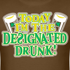 Today I Am The Designated Drunk