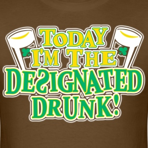 Today I Am The Designated Drunk - Men's T-Shirt
