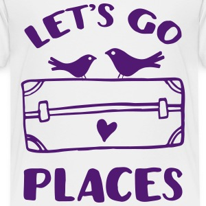 Let's Go Places Travel Baby & Toddler Shirts - Toddler Premium T-Shirt