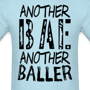 Another Bae Another Baller Girls - Men's T-Shirt
