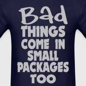 Bad Things Small Packages Girls - Men's T-Shirt