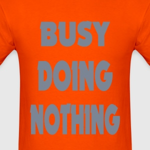 Busy Doing Nothing Girls - Men's T-Shirt