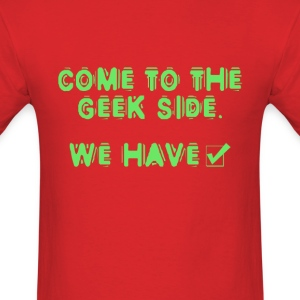 Come To The Geek Side - Men's T-Shirt
