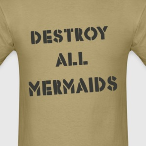 Destroy All Mermaids Girls - Men's T-Shirt