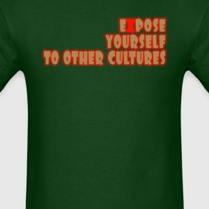 Expose yourself to other cultures - Men's T-Shirt