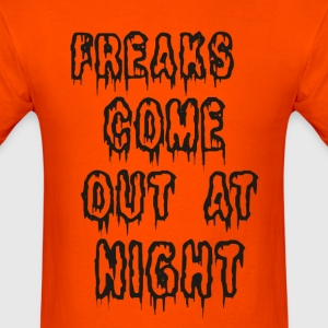 Freaks Come Out At Night Girls - Men's T-Shirt