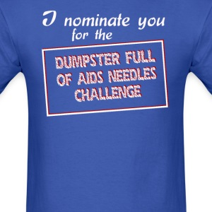 I nominate you for the dumpster full of aids - Men's T-Shirt