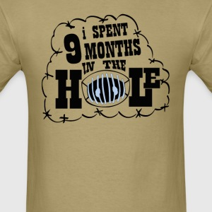 I spent 9 months in the hole - Men's T-Shirt