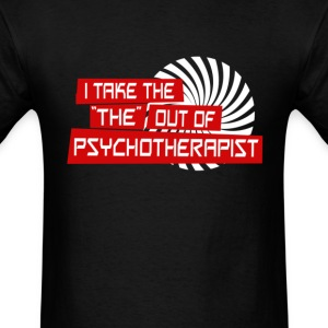 I take the the out of psychotherapist - Men's T-Shirt