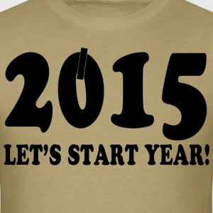 2015 let's start year - Men's T-Shirt