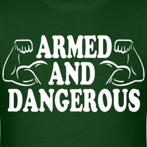 Armed andf dangerous - Men's T-Shirt