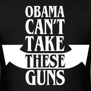 Barack obama can't take these guns - Men's T-Shirt