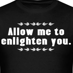 Allow me to enlighten you - Men's T-Shirt