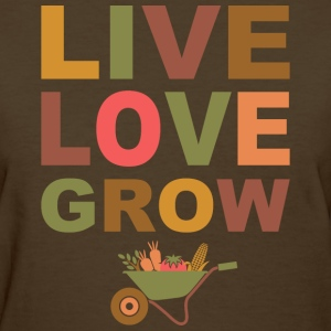 Live Love Grow Women's T-Shirts - Women's T-Shirt