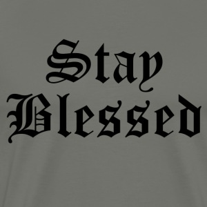 Stayed Blessed T-Shirts - Men's Premium T-Shirt