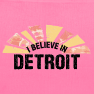 Design ~ I Believe in Detroit