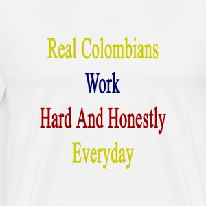 real_colombians_work_hard_and_honestly_e T-Shirts - Men's Premium T-Shirt