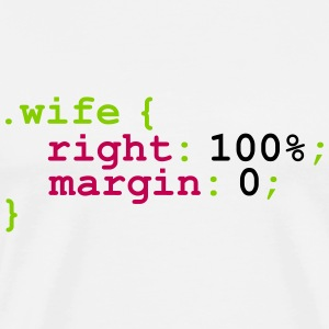 My Wife is Right T-Shirts - Men's Premium T-Shirt
