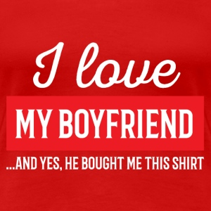 I Love My Boyfriend - Redlove - Women's Premium T-Shirt