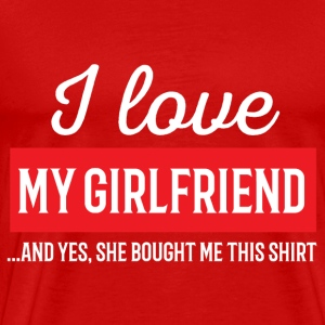 I Love My Girlfriend - Redlove - Men's Premium T-Shirt