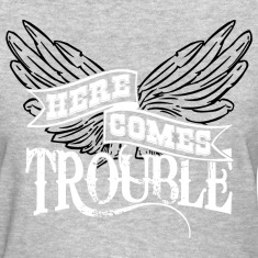Here Comes Trouble b/w Women's T-Shirts
